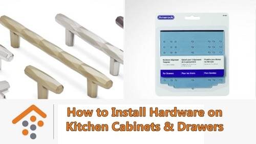 The Easiest Way to Install Hardware on Kitchen Cabinets & Drawers
